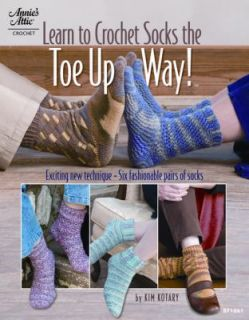 Learn to Crochet Socks the Toe up Way by Kim Kotary 2010, Paperback