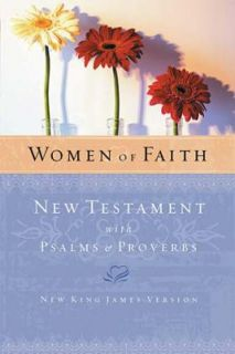 Women of Faith New Testament with Psalms and Proverbs by Thomas Nelson
