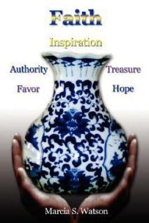 Faith Favor Authority Inspiration Treasure Hope by Marcia S. Watson