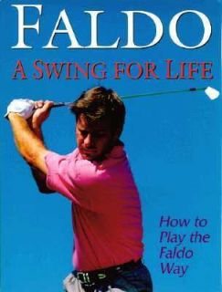Faldo A Swing for Life by Richard Simmons and Nick Faldo 1995
