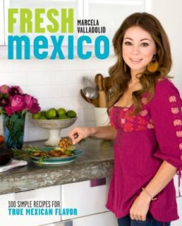 for True Mexican Flavor by Marcela Valladolid 2009, Paperback