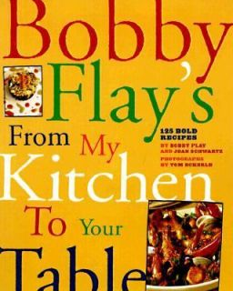 Bobby Flay From My Kitchen To Your Table