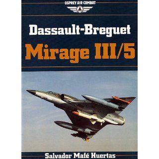 Dassault Breguet Mirage III/5 (Osprey Air Combat Series) Salvador