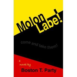 Molon Labe!: .ca: Boston T. Party: Books