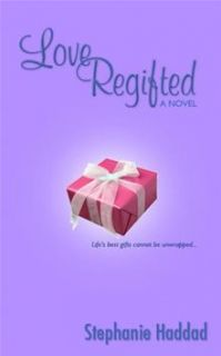 Love Regifted: A Novel By: Stephanie Haddad   eBook   Kobo