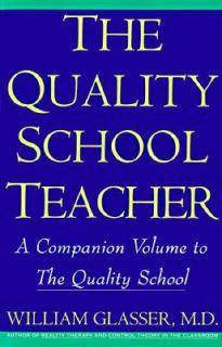 The Quality School Teacher by William Glasser 1993, Paperback
