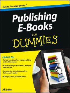 Publishing E Books For Dummies (eBook) by Ali Luke (2012) Waterstones