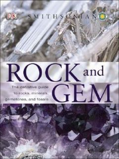 Rock and Gem The Definitive Guide to Rocks, Minerals, Gems, and
