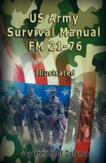 Us Army Survival Manual  FM 21 76 , Ill