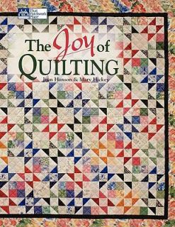 The Joy of Quilting by Mary Hickey and Joan Hanson 2000, Paperback