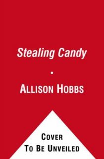 Stealing Candy by Allison Hobbs 2010, Paperback