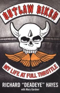 OUTLAW BIKER.MY LIFE AT FULL THROTTLE.LOS VALIENTES MC.RICHARD HAYES.