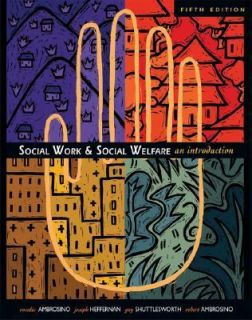 Work and Social Welfare An Introduction by Joseph Heffernan, Robert