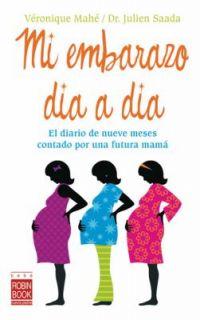 Mi Embarazo Dia a Dia El Diario de Nueve Meses Contado por una Futura