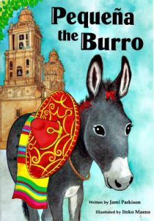 Pequena the Burro by Jami Parkison 1994, Hardcover