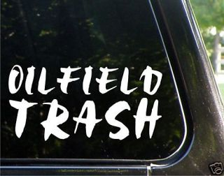 Oilfield trash   roughneck die cut decal/sticker
