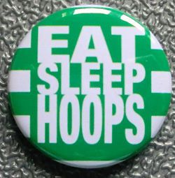 EAT SLEEP HOOPS BADGE PIN BUTTON (1inch/25mm diameter) GLASGOW