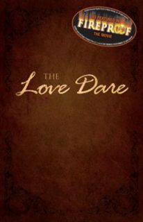 The Love Dare by Alex Kendrick and Stephen Kendrick 2008, Paperback