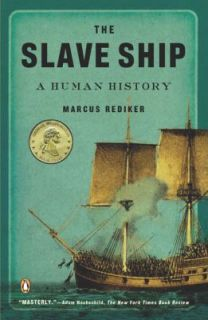 The Slave Ship : A Human History by Marc