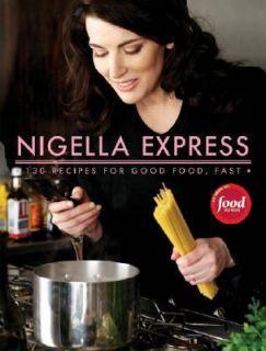 Express Good Food, Fast by Nigella Lawson 2007, Hardcover