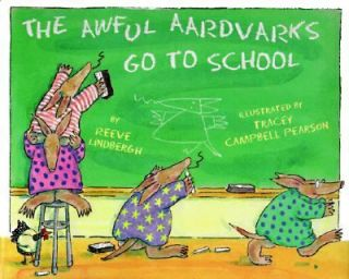 Awful Aardvarks Go to School by Reeve Lindbergh 1997, Hardcover