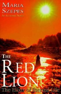 The Red Lion The Elixir of Eternal Life by Maria Szepes 1997