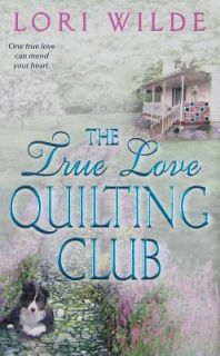 The True Love Quilting Club by Lori Wilde 2010, Paperback