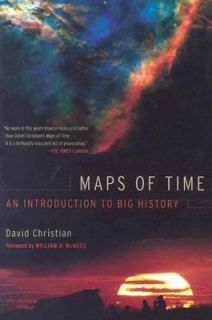 Maps of Time An Introduction to Big History 2 by David Christian 2005