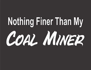 Nothing Finer than My Coal Miner Wife Girl Sticker Mining Decal 3x8
