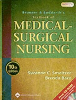 Medical Surgical Nursing by Brenda G. Bare and Suzanne C. Smeltzer