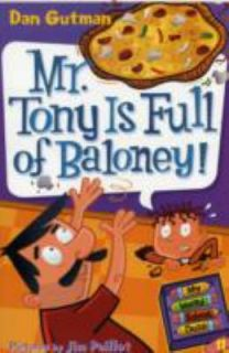 Mr. Tony Is Full of Baloney No. 11 by Dan Gutman 2010, Paperback