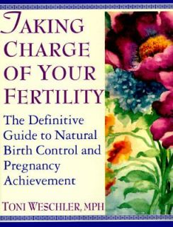 Taking Charge of Your Fertility The Definitive Guide to Natural Birth
