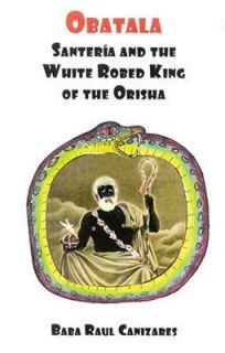 obatala santeria the white robed king of the orisha time