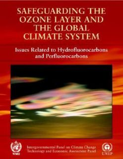 Safeguarding the Ozone Layer and the Global Climate System : Special