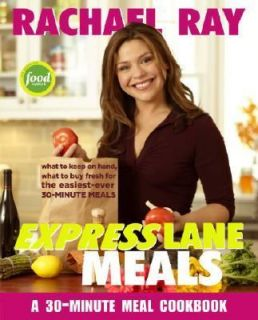 Rachael Ray Express Lane Meals What to Keep on Hand, What to Buy Fresh