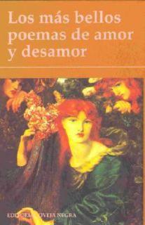 Los Mas Bellos Poemas De Amor Y Desamor 2007, Hardcover
