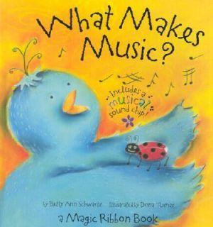 What Makes Music A Magic Ribbon Book by Betty Ann Schwartz 2005