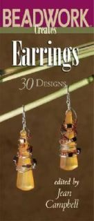 Beadwork Creates Earrings 30 Designs by Jean Campbell 2005, Paperback