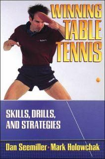Winning Table Tennis Skills, Drills, and Strategies by Mark Holowchak