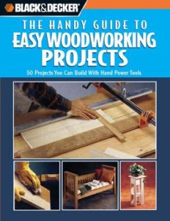 the Handy Guide to Easy Woodworking Projects 2011, Paperback