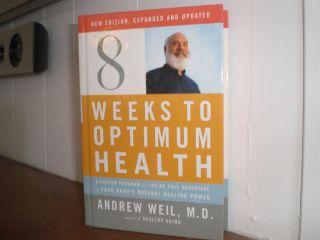 Weeks to Optimum Health Hardcover Andrew Weil M D