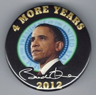 Barack Obama 2012 Presidential Campaign Pin Back Button Four More