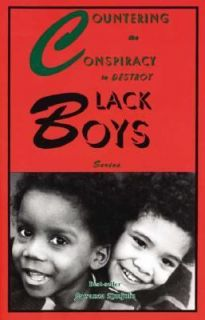 Countering the Conspiracy to Destroy Black Boys Vol. I IV Series Vol