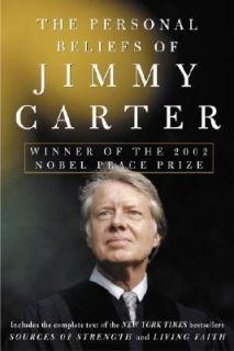 The Personal Beliefs of Jimmy Carter Winner of the 2002 Nobel Peace