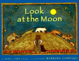 Look at the Moon by May Garelick 1996, Hardcover