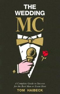 The Wedding MC A Complete Guide to Success for the Best Man or Event