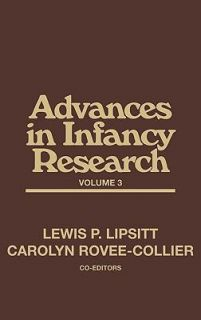 Advances in Infancy Research Vol. 3 1984, Hardcover