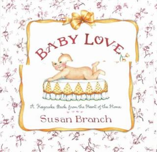 Baby Love A Keepsake Book from the Heart of the Home by Susan Branch