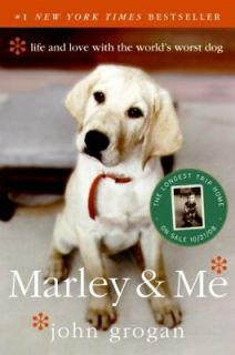 Marley and Me Life and Love with the Worlds Worst Dog by John Grogan