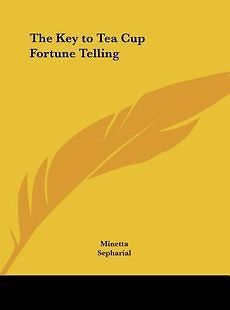 The Key to Tea Cup Fortune Telling NEW by Minetta